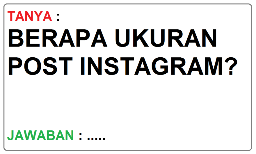 Berapa Ukuran Postingan Instagram Terbaru