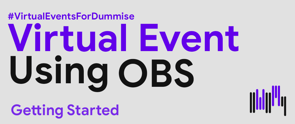 Cover image for 1# Virtual Event Hosting Using OBS [Getting Started]
