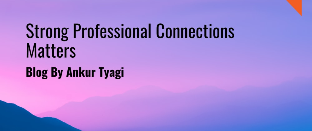 Cover image for Strong Professional Connections Matters