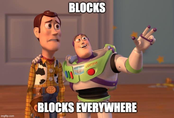 blocks, blocks everywhere meme