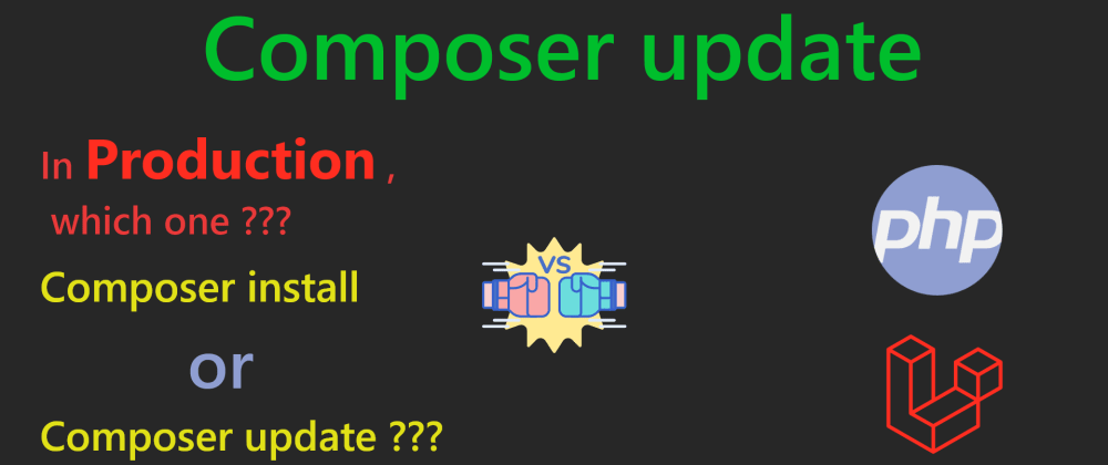 Cover image for Composer update Vs Composer Install