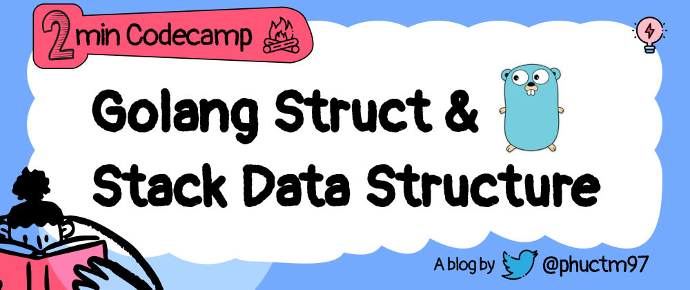 Cover image for Go Struct And Stack Data Structure