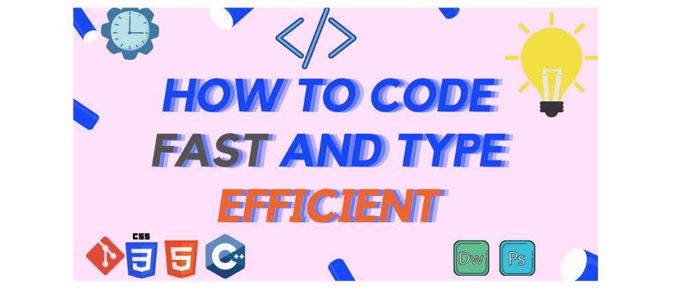 Cover Image for How to code fast and type efficiently 😎