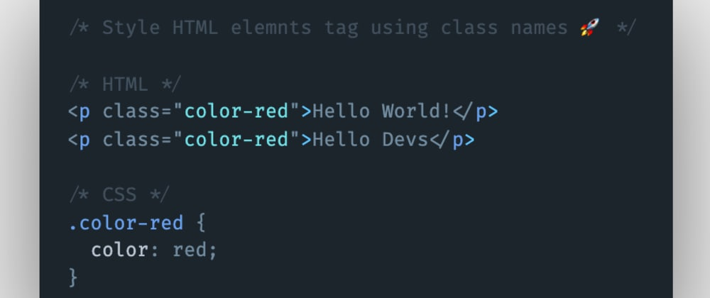 Cover image for How to style HTML elements tags using class names in CSS?