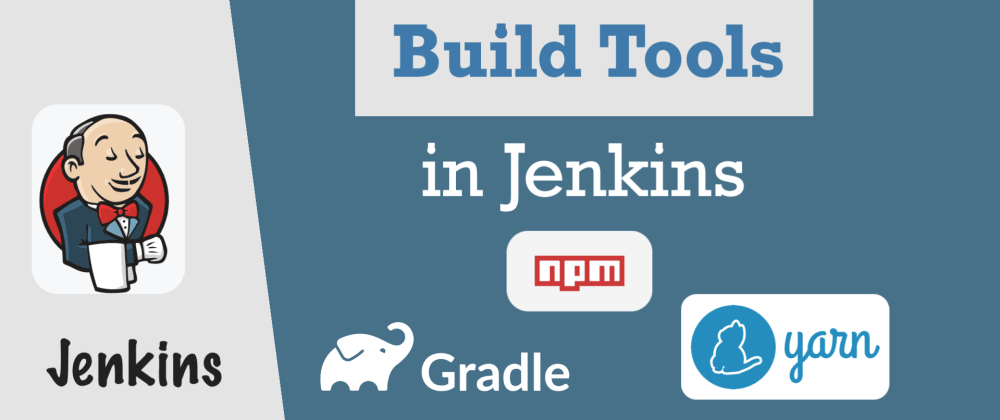 Cover image for How to configure build tools (Gradle, Yarn) in Jenkins and use them in Jenkinsfile 🛠