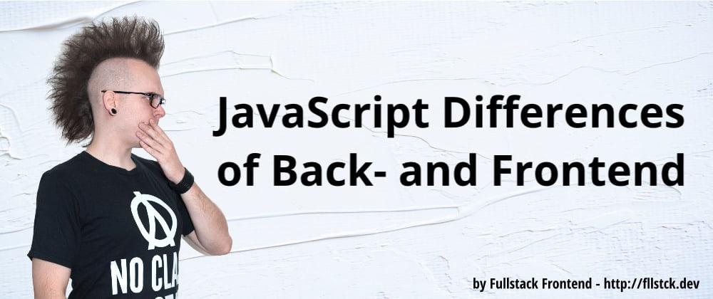 Cover image for JavaScript Differences of Back- and Frontend
