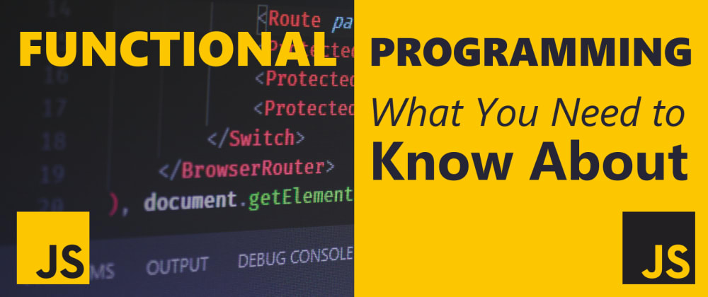Cover image for Why Do You Need to Know About Functional Programming?