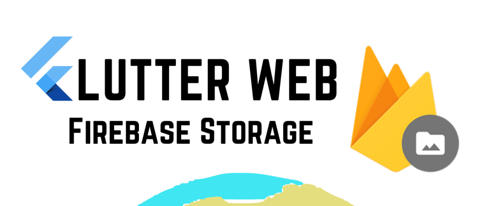 Cover image for Flutter Web: Firebase Storage