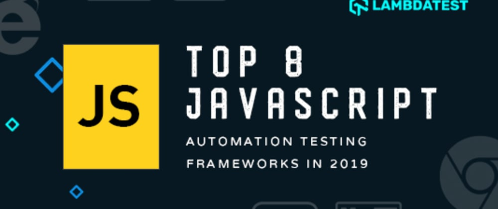 Cover image for Top 8 JavaScript Automation Testing Frameworks In 2019
