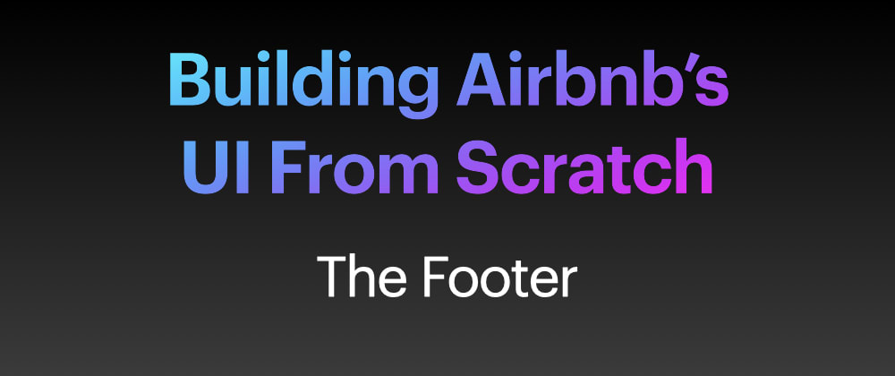 Cover image for Building Airbnb's UI From Scratch - Part 5