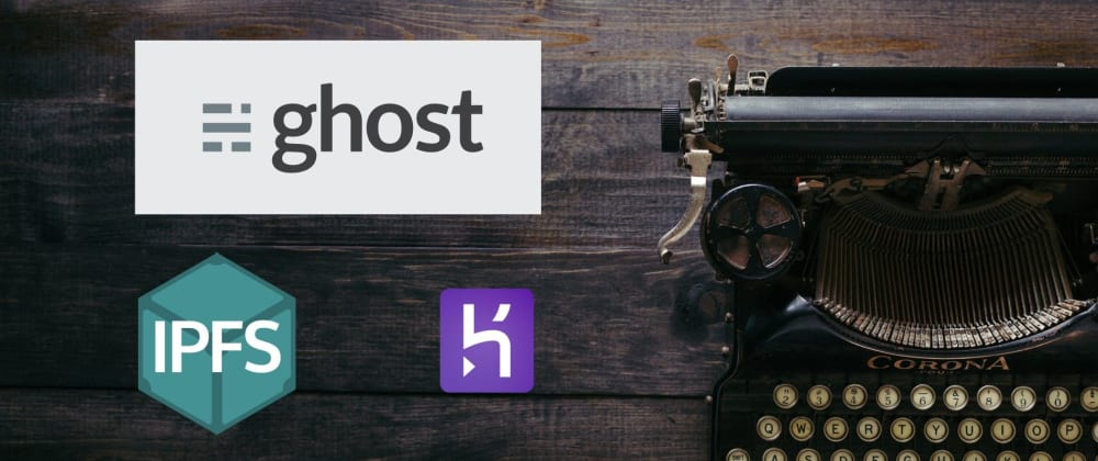 Cover image for IPFS Storage Adapter for Ghost Blog with Heroku Deploy