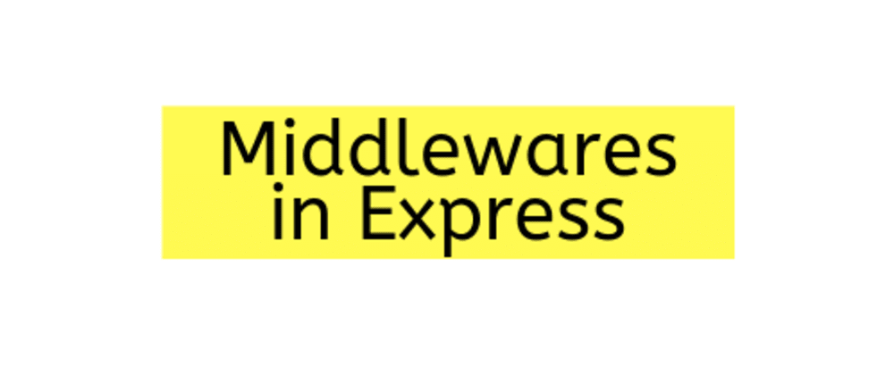 Middlewares in Express.js