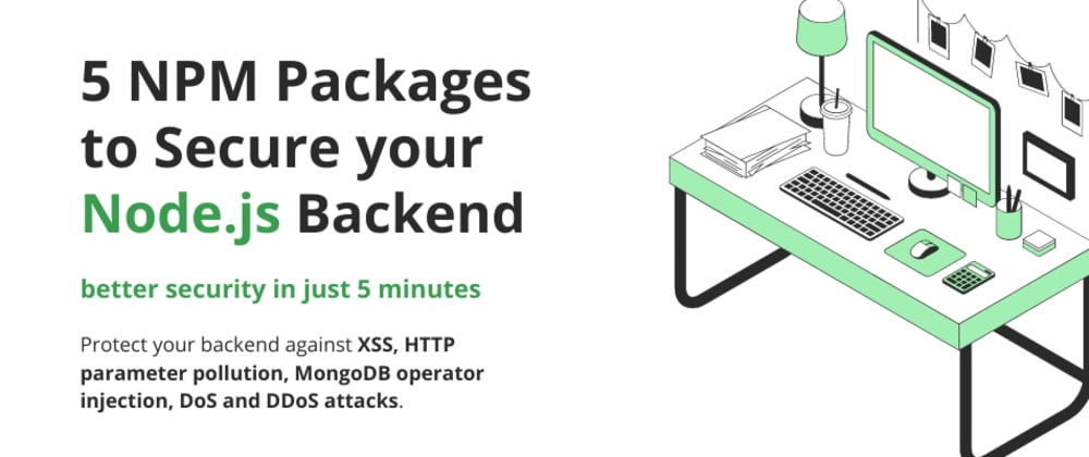 Cover image for 5 NPM Packages to Secure Your Node.js Backend in 5 Minutes
