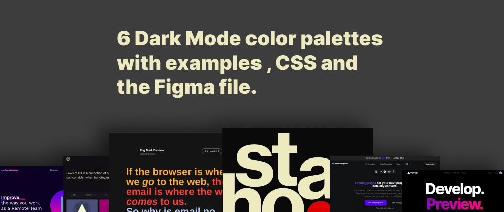 Cover image for 6 Dark Mode color palettes with examples , CSS and the Figma file.