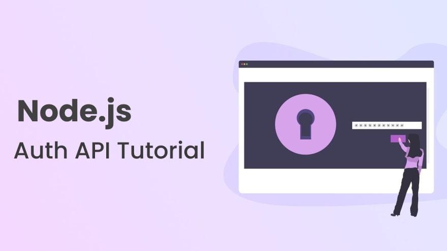 Build A Node.js API Authentication With JWT Tutorial