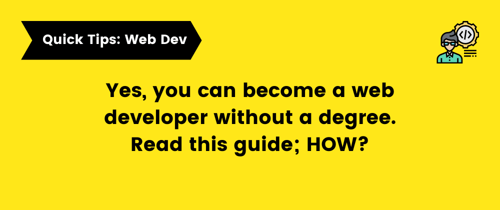 Cover image for Can You become a Web developer without a degree?