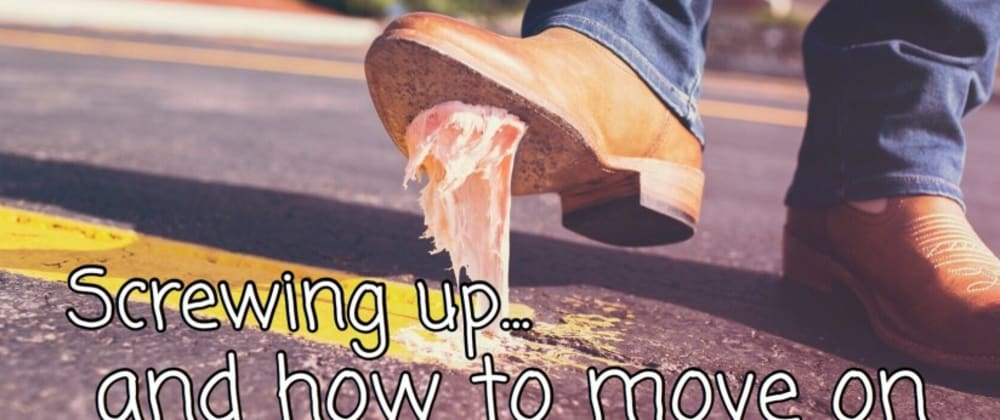 Cover image for Screwing up. Advice on forgiving your inner child.