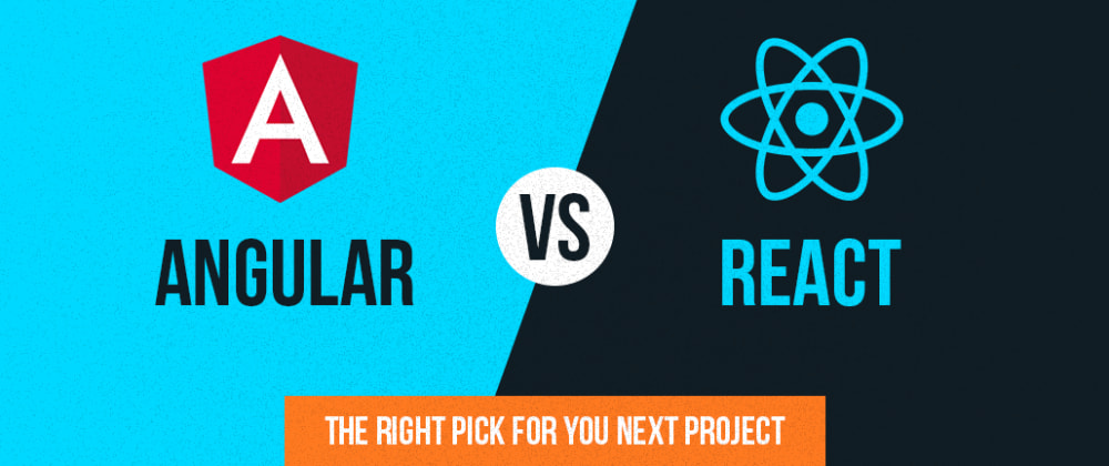 Cover image for Angular Vs React – The Right Pick For Your Next Project