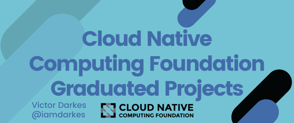 Cover image for Cloud Native Computing Foundation Graduated Projects