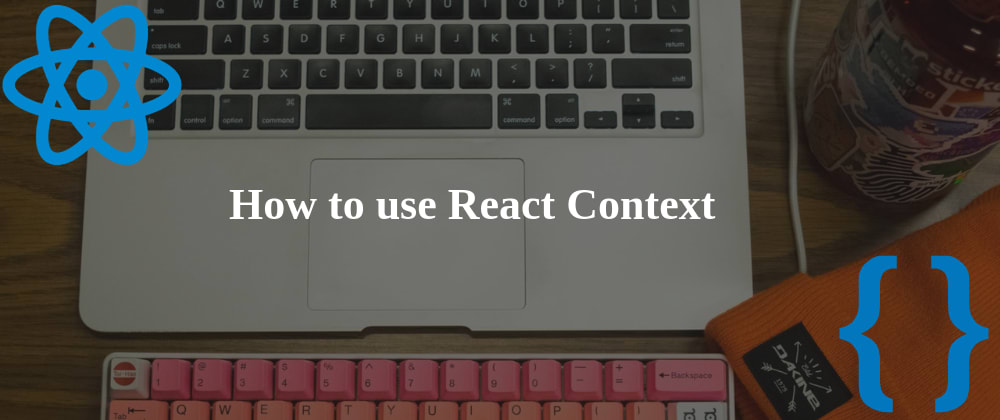 Cover image for How to use React Context