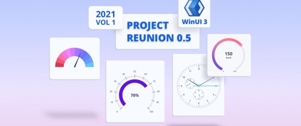 Cover image for Introducing WinUI 3 – Project Reunion Radial Gauge
