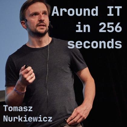 Around IT In 256 Seconds