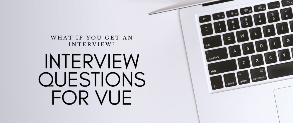 Cover image for Interview Questions for Vue