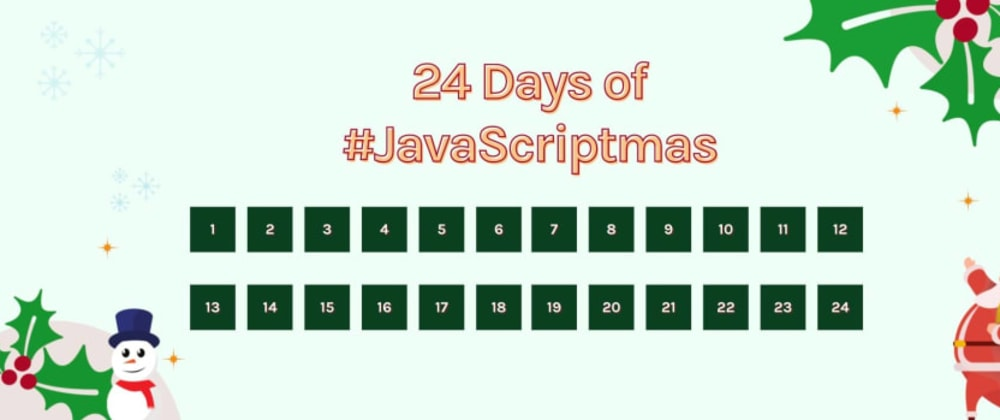 Cover image for #JavaScriptmas
