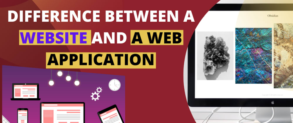Cover image for Key Differences Between A Website and A Web Application