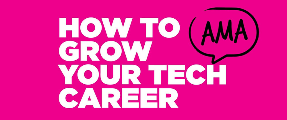 Cover image for Tech Career AMA!!