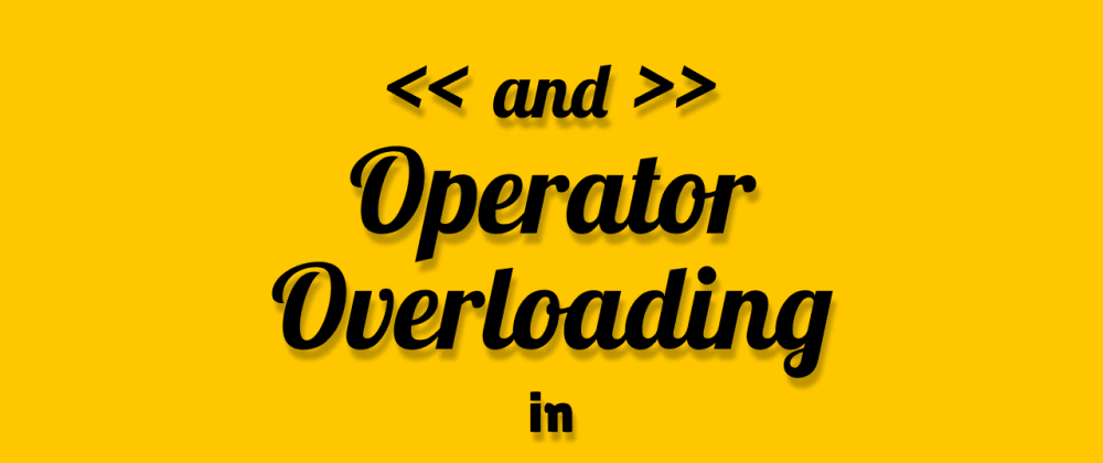 Cover image for I/O Stream or Shift Operators Overloading   C++