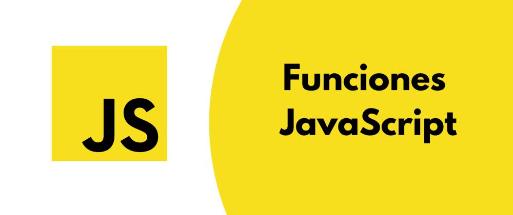 Cover image for Funciones JavaScript