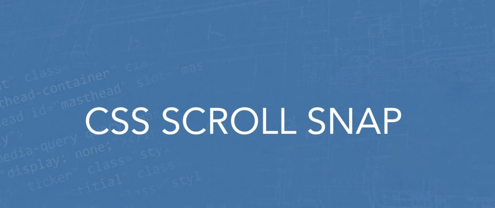 Cover image for CSS Scroll Snap