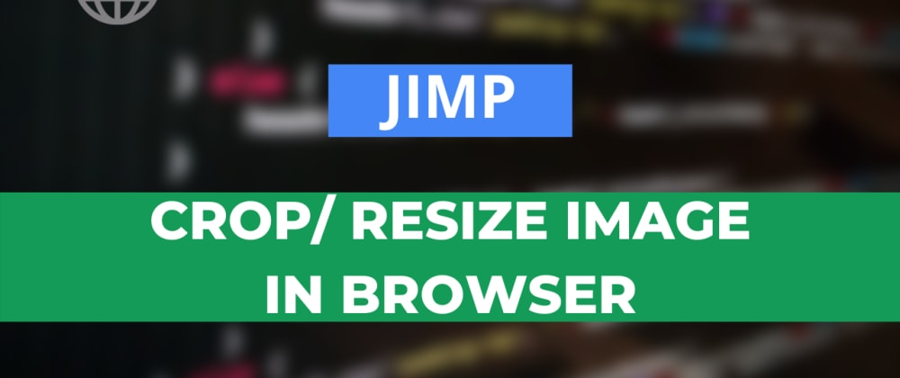 Cover image for How to crop image in browser using JIMP?