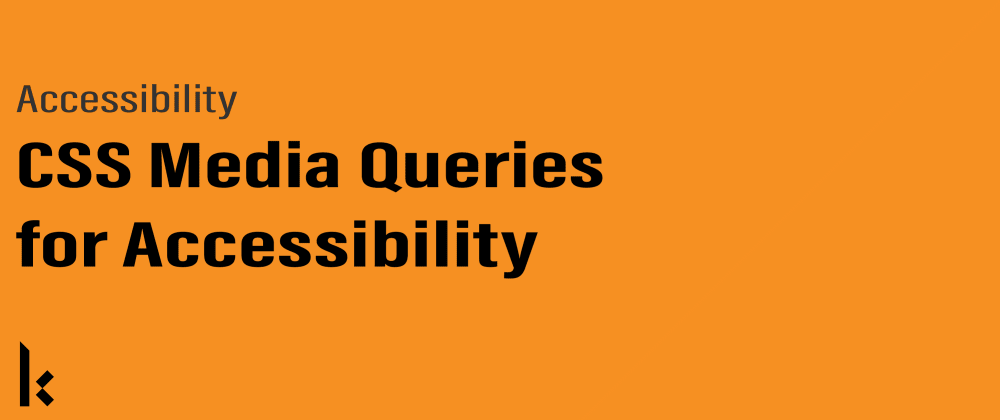 Cover image for CSS Media Queries for Accessibility