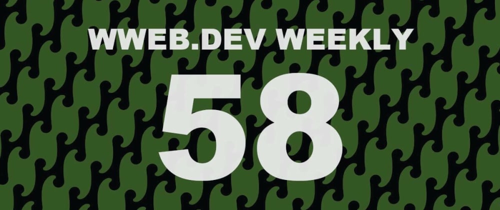 Cover image for Weekly web development update #58