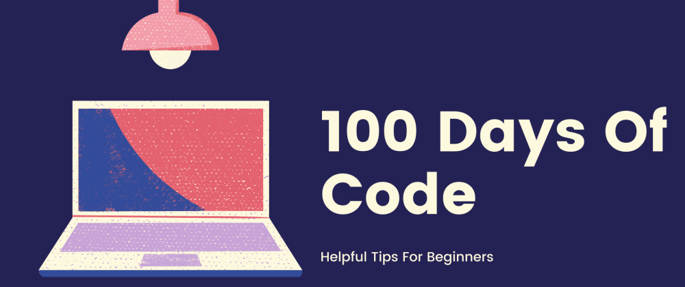 Cover image for 100 Days Of Code Tips