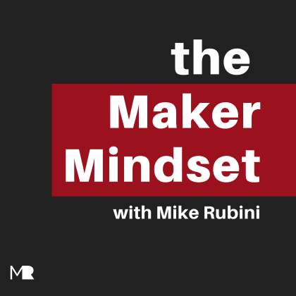 The Maker Mindset Podcast