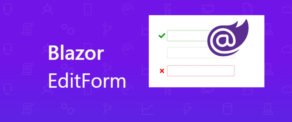Cover image for EditForm - forms and validation in Blazor