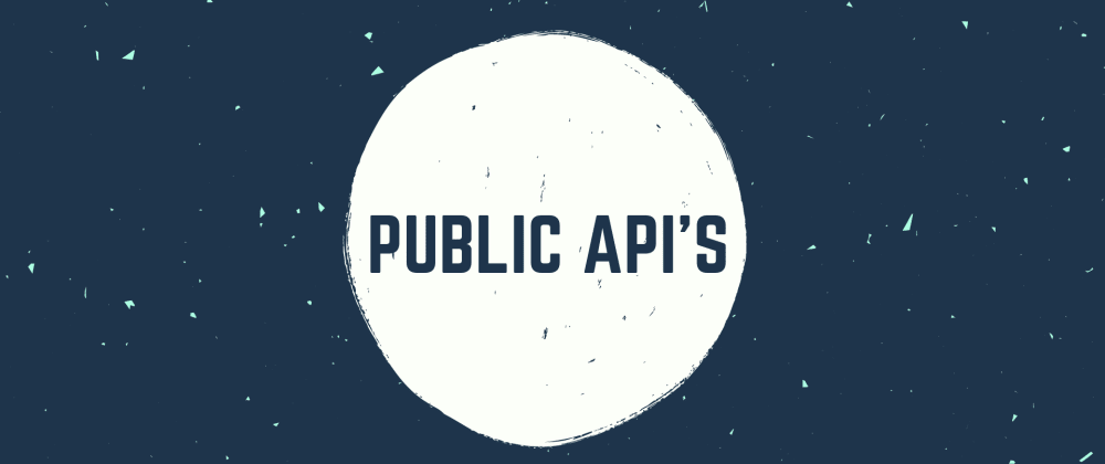 Cover image for Public API 's For Your Projects