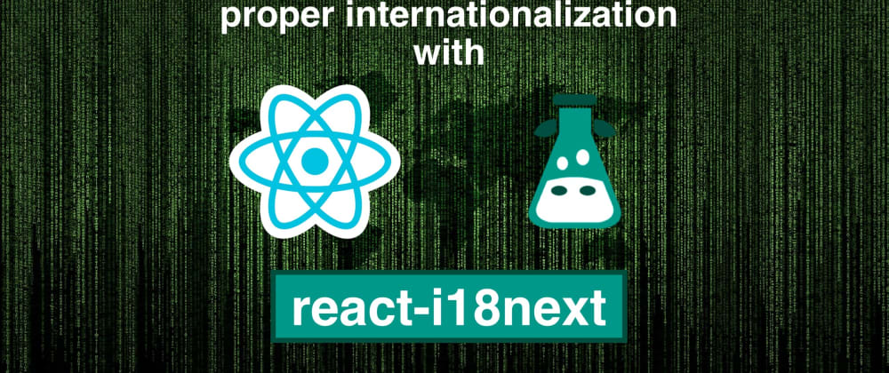 Cover image for How to properly internationalize a React application using i18next