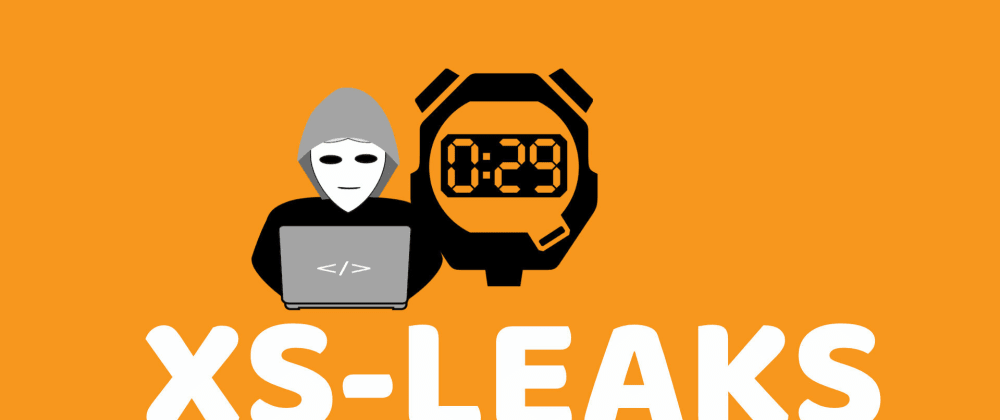 Cover image for XS-Leaks: Is Your Website Exposing Sensitive Data?