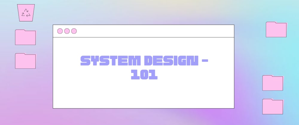 Cover image for System Design - 101