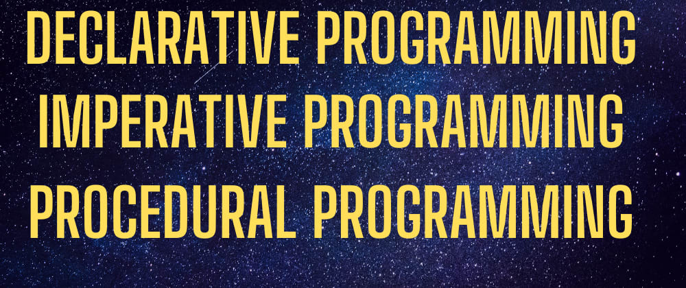 Cover image for Imperative, Procedural & Declarative code