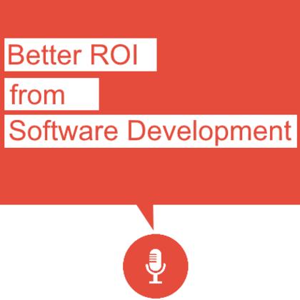 Better ROI from Software Development