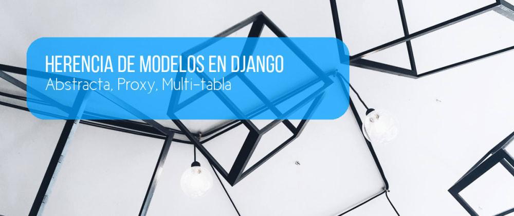 Cover image for Tipos de herencia en modelos de Django