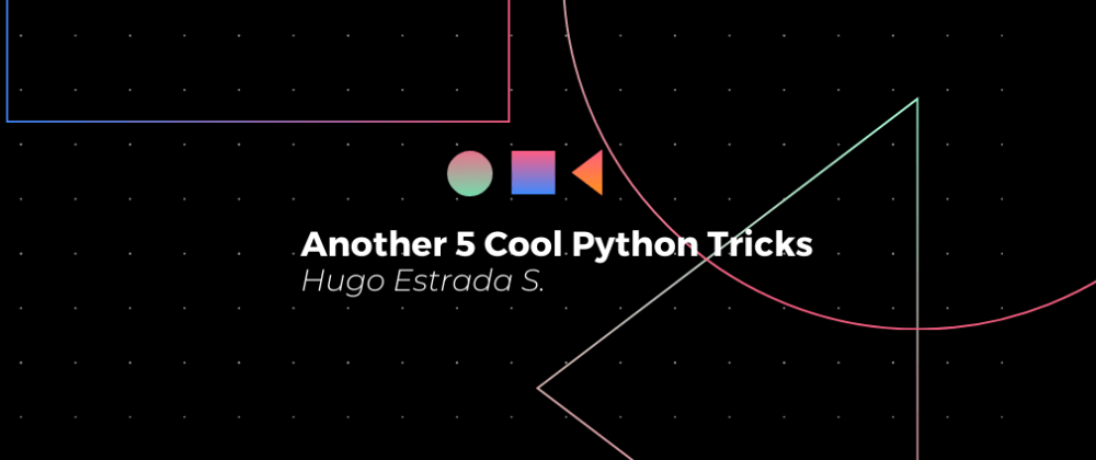 Cover image for Another 5 Cool Python Tricks