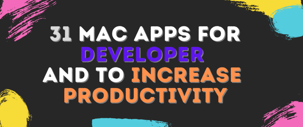 Cover image for 31 Mac apps for Developer and to increase Productivity