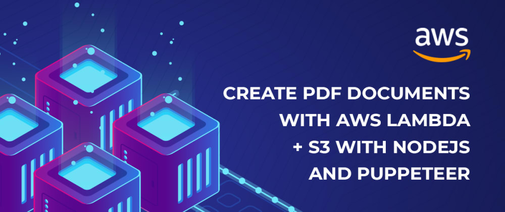 Cover image for Create PDF documents with AWS Lambda + S3 with NodeJS and Puppeteer
