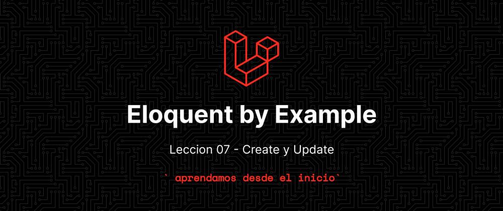 Cover image for Aprende eloquent con ejemplos!!! Lección 7 - Create y Update